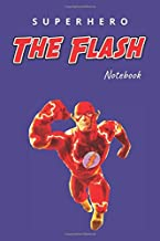 SuperHero The Flash Notebook: Famous SuperHero From DC Comic And Marvel World, Lined Notebook (110 Pages, Blank, 6 x 9) (SuperHeroes)