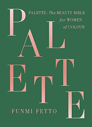Compare Textbook Prices for Palette: The Beauty Bible for Women of Color  ISBN 9781529330434 by Fetto, Funmi
