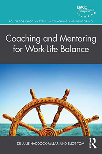 Compare Textbook Prices for Coaching and Mentoring for Work-Life Balance Routledge EMCC Masters in Coaching and Mentoring 1 Edition ISBN 9780367235628 by Haddock-Millar, Julie