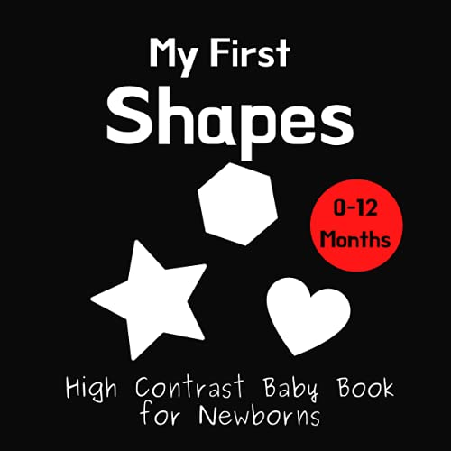 My First Shapes - High Contrast Baby Book for Newborns: Black and White...