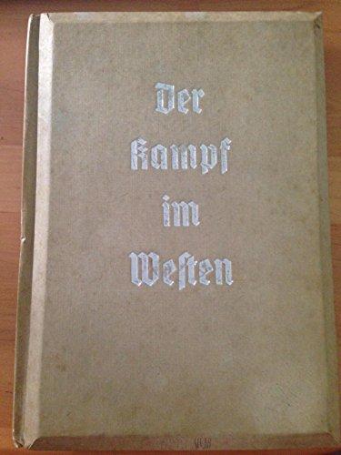 Der Kampf im Westen - Die Soldaten des Führers im Felde- II. Band
