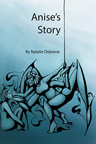 Anise's Story: A Series of Twisted Little Stories as Told by a Twisted Little Girl