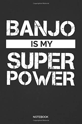 Banjo Is My Super Power Notebook: Dot Grid Journal 6x9 – B