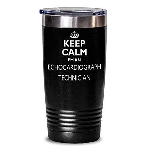 Echocardiograph Technician Gift Tumbler - Keep Calm Funny Novelty To Go Mug Stainless Steel Insulated Coffee Tea Travel Cup With Lid Men Women Black Idea 20 Oz