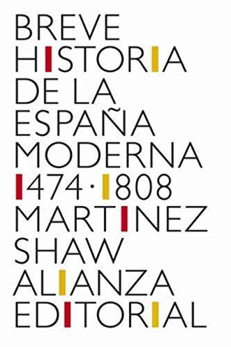 Breve historia de la España Moderna (1474-1808) (El libro de bolsillo - Historia nº 4501) eBook: Martínez Shaw, Carlos: Amazon.es: Tienda Kindle