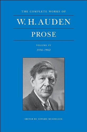 The Complete Works of W. H. Auden, Volume IV: Prose: 1956-1962