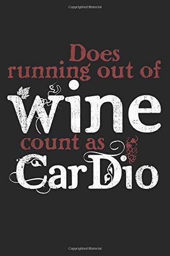 Does Running Out Of Wine Count As Cardio: A5 Notizbuch, 120 Seiten liniert, Winzer Weinbauer Weingut Weintrinker Heuriger Buschenschank Wein