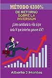 Método de 4300% de Retorno sobre la inversión: como cambiaria tu vida si por cada euro obtuvieses 43? (4300 ROI nº 1)