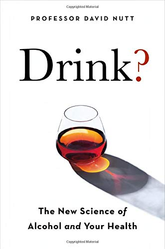 Drink: The New Science of Alcohol and Health