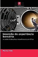 Inserção de experiência bancária