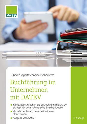 Buchführung im Unternehmen mit DATEV, 7. Auflage: Kompakter Einstieg in die Buchführung mit DATEV als Basis für unternehmerische Entscheidungen - Vorteile der Zusammenarbeit mit einem Steuerberater