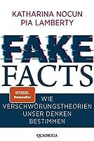 Fake Facts: Wie Verschwoerungstheorien unser Denken bestimmen