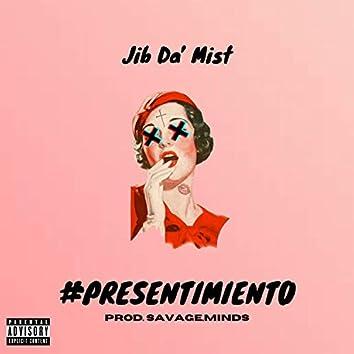 Presentimiento (feat. Jib Da'mist)