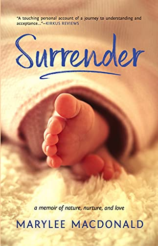 Surrender, A Memoir of Nature, Nurture, and Love by MacDonald, Marylee