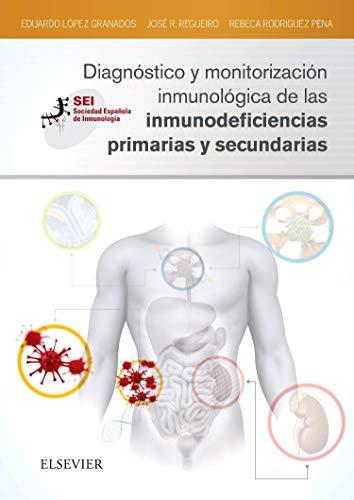 Diagnóstico y monitorización inmunológica de las inmunodeficiencias primarias y secundarias: Sociedad Española de Inmunología