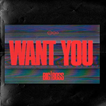 Want You