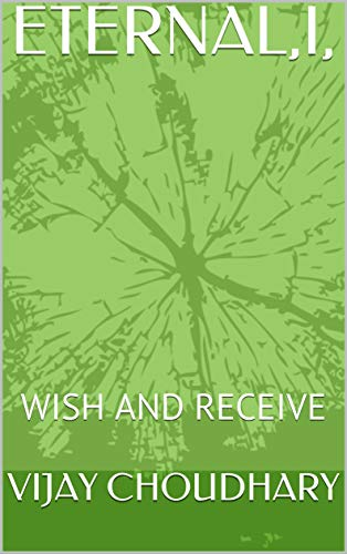 ETERNAL,I,: WISH AND RECEIVE (English Edition)