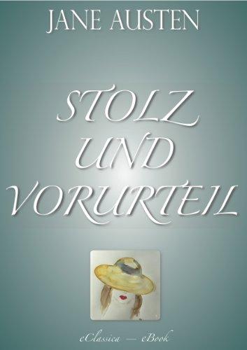 Jane Austen: Stolz und Vorurteil (Vollständige deutsche Ausgabe) (German Edition)