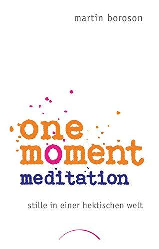One Moment Meditation: StilleineinerhektischenWelt