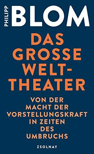 Das große Welttheater: Von der Macht der Vorstellungskraft in Zeiten des Umbruchs