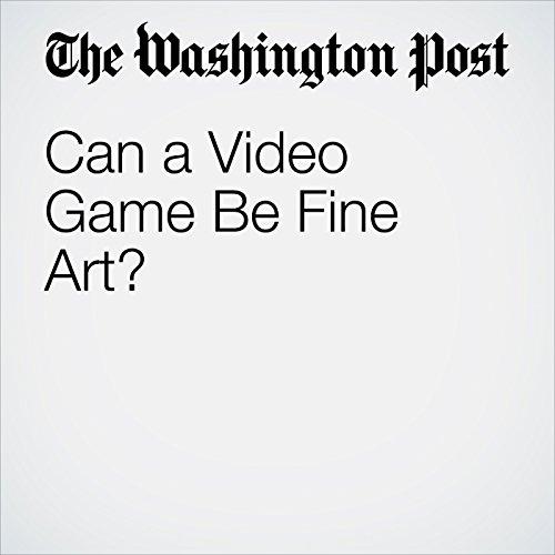 Can a Video Game Be Fine Art? copertina