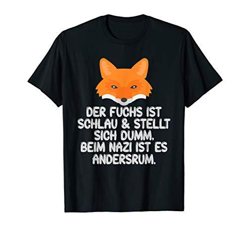 Lustiger Spruch Gegen Nazis Rassismus Faschismus T-Shirt