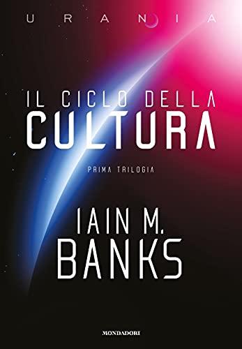 Il ciclo della Cultura. Prima trilogia