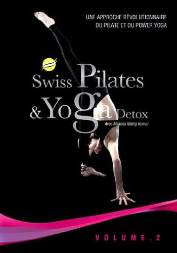 Swiss Pilates & Yoga Detox - Vol. 2 [DVD] (2010) Miranda Matting Kumar