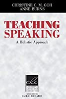 Teaching Speaking: A Holistic Approach (Cambridge Language Education)