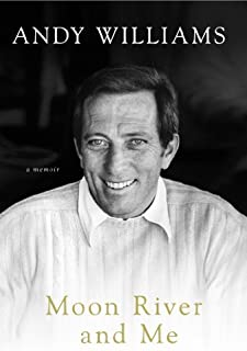 Andy Williams: Moon River and Me, A Memoir