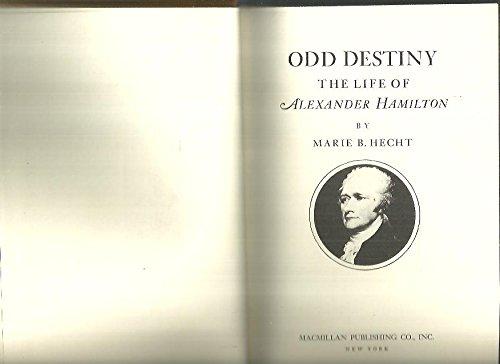 Odd Destiny the Life of Alexander Hamilton