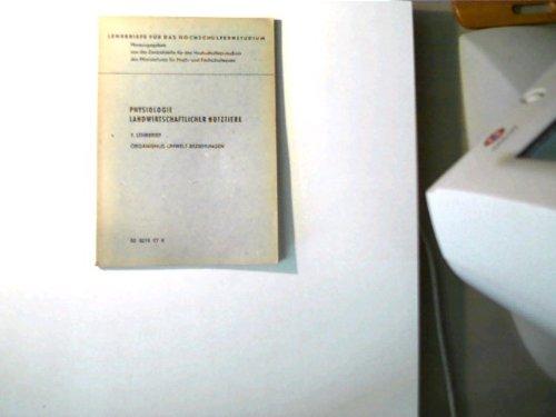 Physiologie landwirtschaftlicher Nutztiere - 7. Lehrbrief: Organismus-Umwelt-Beziehungen;