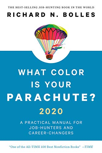 Compare Textbook Prices for What Color Is Your Parachute? 2020: A Practical Manual for Job-Hunters and Career-Changers Revised ed. Edition ISBN 9781984856562 by Bolles, Richard N.