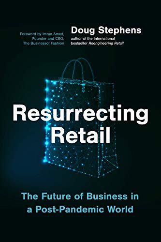 Resurrecting Retail: The Future of Business in a Post-Pandemic World (English Edition)