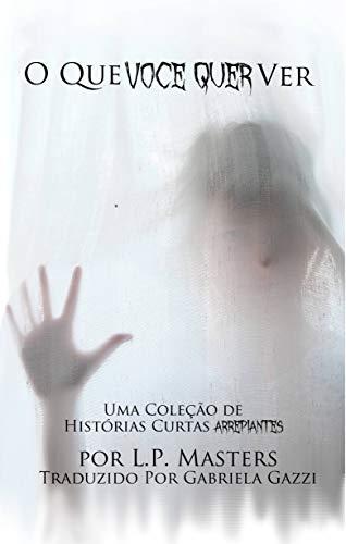 O Que Você Quer Ver (Portuguese Edition)