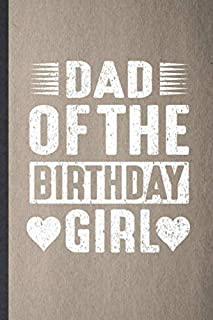 Dad of the Birthday Girl: Lined Notebook For Sixty 60Th Birthday. Funny Ruled Journal For Grandfather Grandmother. Unique Student Teacher Blank ... Planner Great For Home School Office Writing
