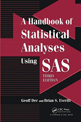 Compare Textbook Prices for A Handbook of Statistical Analyses using SAS 3 Edition ISBN 9781584887843 by Der, Geoff,Everitt, Brian S.