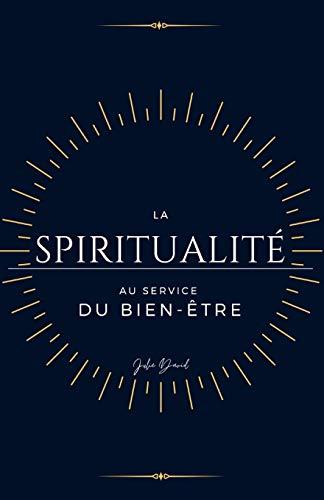 La Spiritualité au service du Bien-être