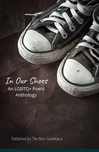 In Our Shoes: An LGBTQ+ Poets Anthology