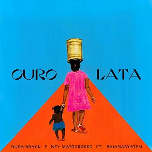 Duda Brack & Ney Matogrosso feat. BaianaSystem