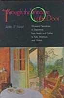 Through the Window, Out the Door: Women's Narratives of Departure, from Austin and Cather to Tyler, Morrison, and Didion