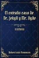 El extraño caso de Dr. Jekyll y Mr. Hyde: (Ilustrado)