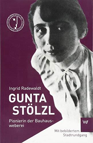 Gunta Stölzl: Pionierin der Bauhausweberei (Kleine Personenreihe)
