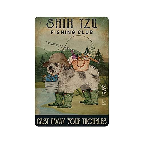 5562 Cartel retro vintage de metal de pesca fundido lejos Shih Tzu Reproducción Metal Tin Sign Decoración de pared para cafetería bar pub casa 8 pulgadas x 12 pulgadas