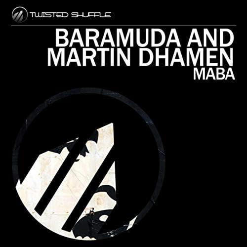 Baramuda & Martin Dhamen