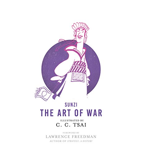 Compare Textbook Prices for The Art of War: An Illustrated Edition The Illustrated Library of Chinese Classics, 5 Ill Edition ISBN 9780691179780 by Sunzi,Tsai, C. C.,Bruya, Brian,Freedman, Lawrence