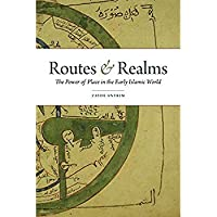 Routes and Realms: The Power of Place in the Early Islamic World【洋書】 [並行輸入品]