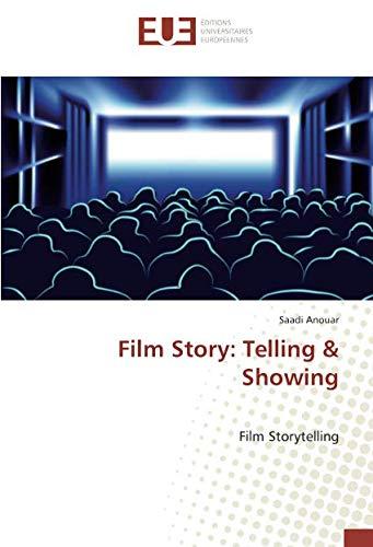 Film Story: Telling & Showing: Film Storytelling