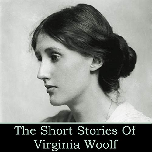 Virginia Woolf - The Short Stories cover art