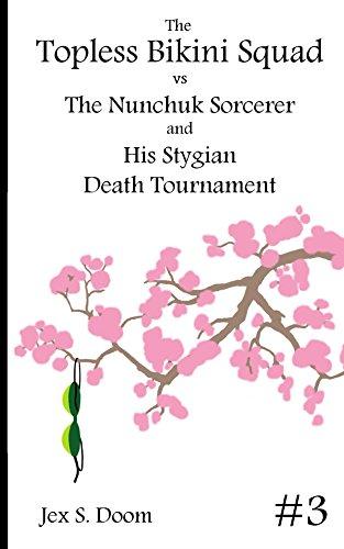 The Topless Bikini Squad vs the Nunchuk Sorcerer: and His Stygian Death Tournament (English Edition)